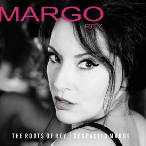 Album Cover The Roots Of Rey Margo Rey Origin 82748